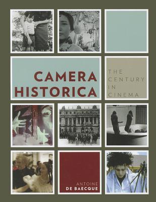 Camera-Historica-De-Baecque-Antoine-9780231156516